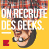 On recrute des Geek!